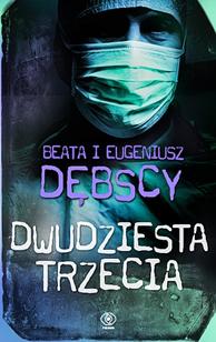 Dwudziesta trzecia, Eugeniusz Dębski, Beata Dębska, Dom Wydawniczy REBIS Sp. z o.o.