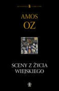 Sceny z życia wiejskiego, Amos Oz, Dom Wydawniczy REBIS Sp. z o.o.