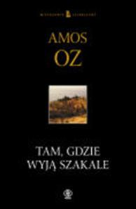 Tam, gdzie wyją szakale, Amos Oz, Dom Wydawniczy REBIS Sp. z o.o.