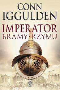 Imperator. Bramy Rzymu, Conn Iggulden, Dom Wydawniczy REBIS Sp. z o.o.