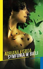 Symfonia w bieli, Adriana Lisboa, Dom Wydawniczy REBIS Sp. z o.o.