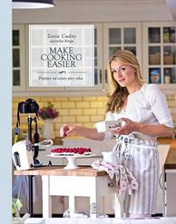 Make Cooking Easier. Przepisy na cztery pory roku, Zosia Cudny, Dom Wydawniczy REBIS Sp. z o.o.