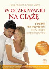 W oczekiwaniu na ciążę, Heidi Murkoff, Sharon Mazel, Dom Wydawniczy REBIS Sp. z o.o.