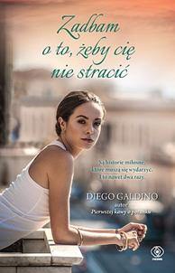 Zadbam o to, żeby cię nie stracić, Diego Galdino, Dom Wydawniczy REBIS Sp. z o.o.