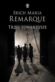 Trzej towarzysze, Erich Maria Remarque, Dom Wydawniczy REBIS Sp. z o.o.