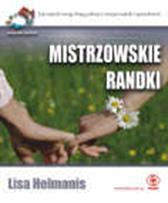 Mistrzowskie randki. 52 wspaniałe pomysły, Lisa Helmanis, Dom Wydawniczy REBIS Sp. z o.o.