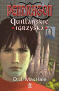 Pendragon. Quillańskie igrzyska, D.J. MacHale, Dom Wydawniczy REBIS Sp. z o.o.