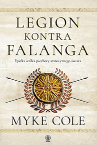 Legion kontra falanga, Myke Cole, Dom Wydawniczy REBIS Sp. z o.o.