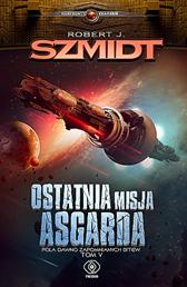 Ostatnia misja Asgarda, Robert J. Szmidt, Dom Wydawniczy REBIS Sp. z o.o.