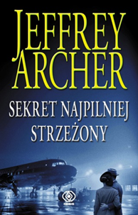 Sekret najpilniej strzeżony, Jeffrey Archer, Dom Wydawniczy REBIS Sp. z o.o.