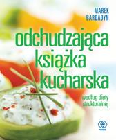 Odchudzająca książka kucharska, Marek Bardadyn, Dom Wydawniczy REBIS Sp. z o.o.