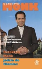 Detektyw Monk jedzie do Niemiec, Lee Goldberg, Dom Wydawniczy REBIS Sp. z o.o.