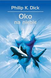 Oko na niebie, Philip K. Dick, Dom Wydawniczy REBIS Sp. z o.o.