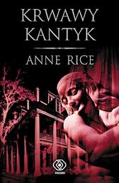 Krwawy kantyk, Anne Rice, Dom Wydawniczy REBIS Sp. z o.o.