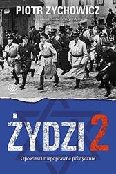 Żydzi 2, Piotr Zychowicz, Dom Wydawniczy REBIS Sp. z o.o.