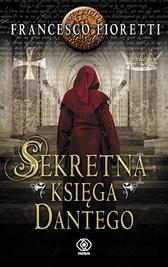 Sekretna księga Dantego, Francesco Fioretti, Dom Wydawniczy REBIS Sp. z o.o.