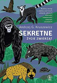 Sekretne życie zwierząt, Andrzej G. Kruszewicz, Dom Wydawniczy REBIS Sp. z o.o.