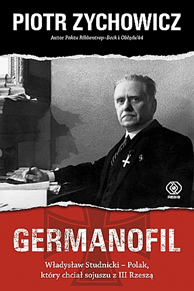 Germanofil, Piotr Zychowicz, Dom Wydawniczy REBIS Sp. z o.o.