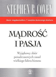 Stephen R. Covey. Mądrość i pasja, Stephen R. Covey, Dom Wydawniczy REBIS Sp. z o.o.