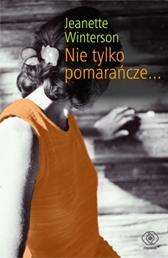 Nie tylko pomarańcze, Jeanette Winterson, Dom Wydawniczy REBIS Sp. z o.o.