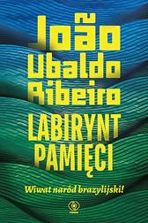 Labirynt pamięci. Wiwat naród brazylijski!, Joao Ubaldo Ribeiro, Dom Wydawniczy REBIS Sp. z o.o.