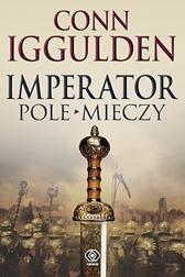 Imperator. Pole mieczy, Conn Iggulden, Dom Wydawniczy REBIS Sp. z o.o.