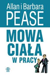 Mowa ciała w pracy, Allan Pease, Barbara Pease, Dom Wydawniczy REBIS Sp. z o.o.