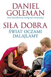 Siła dobra. Świat oczami Dalajlamy, Daniel Goleman, Dom Wydawniczy REBIS Sp. z o.o.