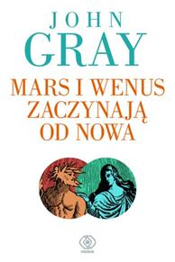 Mars i Wenus zaczynają od nowa, John Gray, Dom Wydawniczy REBIS Sp. z o.o.