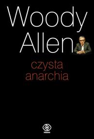 Czysta anarchia, Woody Allen, Dom Wydawniczy REBIS Sp. z o.o.