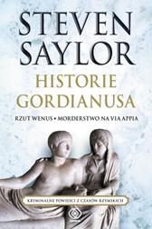 Historie Gordianusa. Rzut Wenus, Morderstwo na via Appia, Steven Saylor, Dom Wydawniczy REBIS Sp. z o.o.