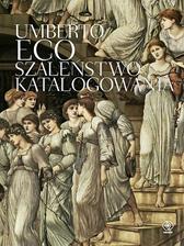 Szaleństwo katalogowania, Umberto Eco, Dom Wydawniczy REBIS Sp. z o.o.