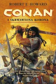 Conan i skrwawiona korona, Robert E. Howard, Dom Wydawniczy REBIS Sp. z o.o.