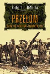 Przełom. Bitwa pod Gorlicami--Tarnowem 1915, RIichard L. DiNardo, Dom Wydawniczy REBIS Sp. z o.o.