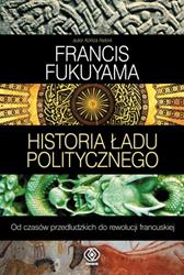 Historia ładu politycznego, tom 1, Francis Fukuyama, Dom Wydawniczy REBIS Sp. z o.o.