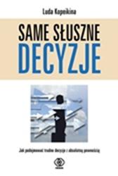 Same słuszne decyzje, Luda Kopeikina, Dom Wydawniczy REBIS Sp. z o.o.