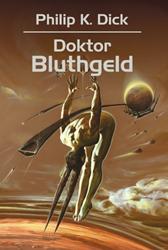 Doktor Bluthgeld, Philip K. Dick, Dom Wydawniczy REBIS Sp. z o.o.