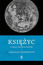 Księżyc w nauce i kulturze Zachodu, Jarosław Remigiusz Włodarczyk, Dom Wydawniczy REBIS Sp. z o.o.