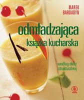 Odmładzająca książka kucharska, Marek Bardadyn, Dom Wydawniczy REBIS Sp. z o.o.