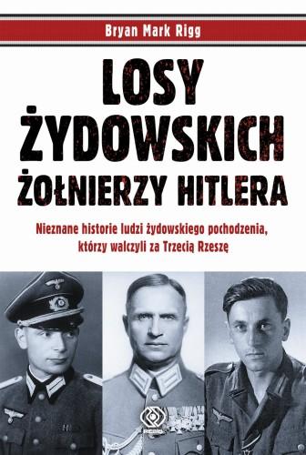 Znalezione obrazy dla zapytania Bryan Mark Rigg Losy żydowskich żołnierzy Hitlera