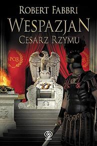 Wespazjan. Cesarz Rzymu, Robert Fabbri, Dom Wydawniczy REBIS Sp. z o.o.