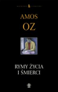 Rymy życia i śmierci, Amos Oz, Dom Wydawniczy REBIS Sp. z o.o.