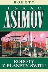 Roboty z planety Świtu, Isaac Asimov, Dom Wydawniczy REBIS Sp. z o.o.