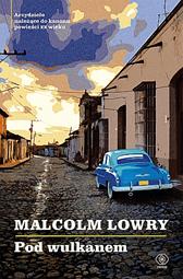 Pod wulkanem, Malcolm Lowry, Dom Wydawniczy REBIS Sp. z o.o.