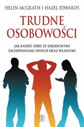 Trudne osobowości, Helen McGrath, Hazel Edwards, Dom Wydawniczy REBIS Sp. z o.o.