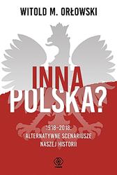Inna Polska?, Witold M. Orłowski, Dom Wydawniczy REBIS Sp. z o.o.