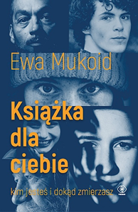 Książka dla ciebie, Ewa Mukoid, Dom Wydawniczy REBIS Sp. z o.o.