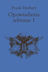 Opowiadania zebrane, tom 1, Frank Herbert, Dom Wydawniczy REBIS Sp. z o.o.