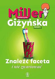 Znaleźć faceta i nie zwariować, Katarzyna Miller, Suzan Giżyńska, Dom Wydawniczy REBIS Sp. z o.o.
