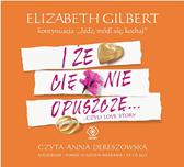 I że cię nie opuszczę..., Elizabeth Gilbert, Dom Wydawniczy REBIS Sp. z o.o.
